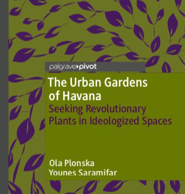 The Urban Gardens of Havana: Seeking Revolutionary Plants in Ideologized Spaces