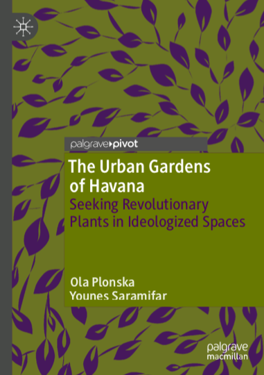 The Urban Gardens of Havana: Seeking Revolutionary Plants in Ideologized Spaces